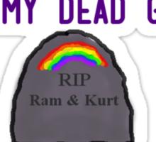 I love my dead gay son. Sticker