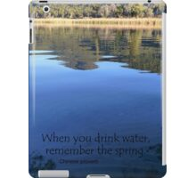 When you drink water, remember the spring. Chinese proverb iPad Case/Skin