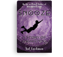 SNOOZE: A Story of Awakening Canvas Print