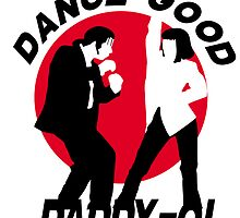 Dance good Daddy-o! by CarloJ1956