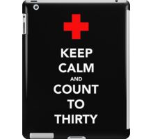 Keep calm and count to thirty iPad Case/Skin