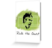 Roger Federer Rule The Court Greeting Card