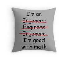 I'm an Engineer Throw Pillow