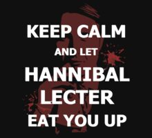 Keep calm and... let Hannibal Lecter eat you up (2) by FandomizedRose