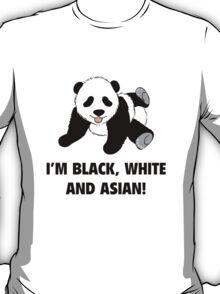 I'm Black, White And Asian T-Shirt