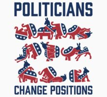 Politicians Change Positions by LibertyManiacs