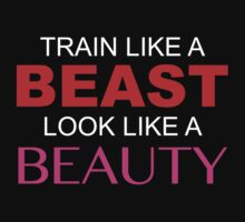 Train Like A Beast Look Like A Beauty by DesignFactoryD