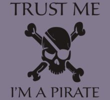 Trust Me I'm A Pirate by DesignFactoryD