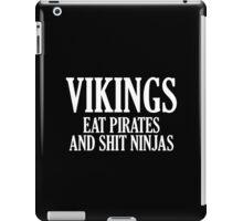 Vikings Eat Pirates And Shit Ninjas iPad Case/Skin