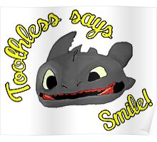 Toothless Says Smile! Poster