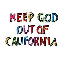 Keep God out of California by Lauraaan182