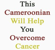 This Cameroonian Will Help You Overcome Cancer  by supernova23