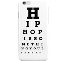 Hiphop is something you live iPhone Case/Skin