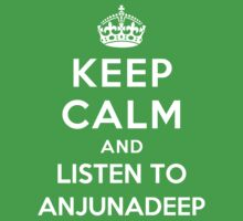 Keep Calm and listen to Anjunadeep by artyisgod