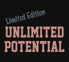 Limited Edition, Unlimited Potential by onyxdesigns