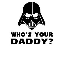 Who's Your Daddy? Photographic Print