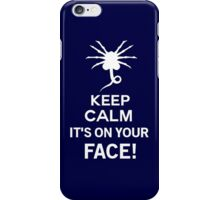 Keep Calm it's on your face! - Alien Inspired iPhone Case/Skin