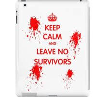 Keep Calm And Leave No Survivors iPad Case/Skin