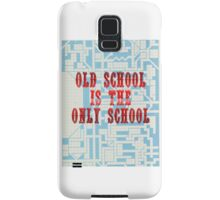 Old School Is The Only School Samsung Galaxy Case/Skin