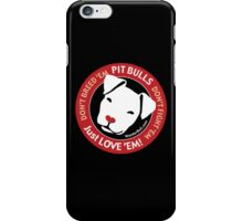 Pit Bulls: Just Love 'em! iPhone Case/Skin