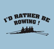 I'd Rather Be Rowing by DesignFactoryD