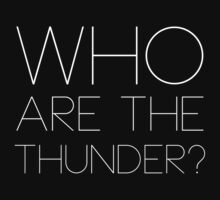 Who are the thunder? - W by drgz