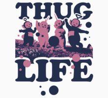 Thug Life by radquoteshirts