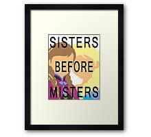 SISTERS BEFORE MISTERS Framed Print