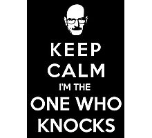 Keep Calm Im The One Who Knocks Photographic Print