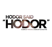 "Hodor said ""Hodor"" Photographic Print"