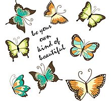 Be Your Own Beautiful Butterflies Photographic Print