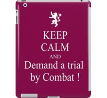 Keep calm and demand trial by combat iPad Case/Skin