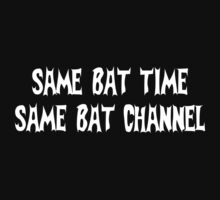 SAME BAT TIME, SAME BAT CHANNEL by evanmayer