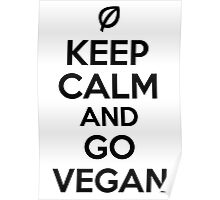 Keep calm and go vegan Poster