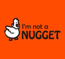 I'm not a nugget by nektarinchen