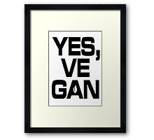 Yes, vegan! Framed Print