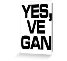 Yes, vegan! Greeting Card