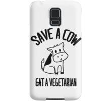 Save a cow, eat a vegetarian Samsung Galaxy Case/Skin