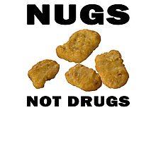Nugs Not Drugs Photographic Print