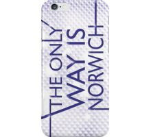 The Only Way is.... Norwich! iPhone Case/Skin