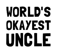 Worlds Okayest Uncle by AmazingMart