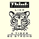 Think like a Tiger by vivendulies