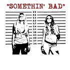 Somethin' Bad by SarahJane221B