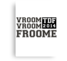Vroom Vroom Froome! Canvas Print