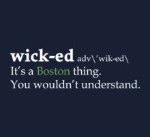 Wicked Awesome - It's a Boston Thing T-shirt by scheme710