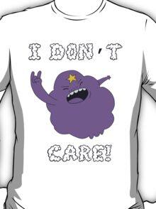I DONT CARE! T-Shirt