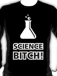 Science Bitch Funny T-Shirt