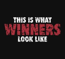 This is what Winners look like (White Red Used Look) by theshirtshops