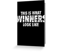 This is what Winners look like (White Used Look) Greeting Card
