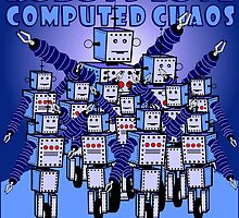 ROBOTS LOVE COMPUTED CHAOS With Blue Background by MontanaJack
